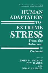Human Adaptation to Extreme Stress: From the Holocaust to Vietnam