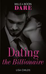 Dating The Billionaire (Mills & Boon Dare) (Liaisons International, Book 1)