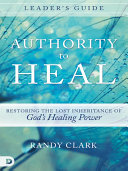 Authority to Heal Leader's Guide