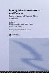 Money, Macroeconomics and Keynes: Essays in Honour of Victoria Chick, Volume 1
