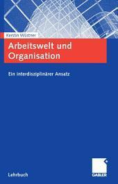 Arbeitswelt und Organisation: Ein interdisziplinärer Ansatz