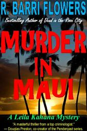 Murder in Maui (Leila Kahana Mysteries, Book 1)