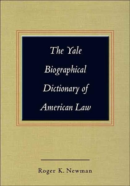 Download The Yale Biographical Dictionary of American Law Book