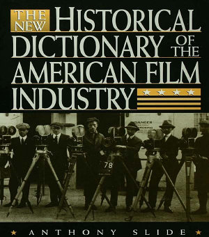 The New Historical Dictionary of the American Film Industry PDF