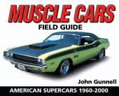 Muscle Cars Field Guide: American Supercars 1960-2000, Edition 2