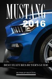 Mustang 2016: Best Features Buyer's Guide