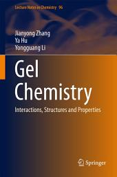 Gel Chemistry: Interactions, Structures and Properties