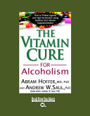 The Vitamin Cure for Alcoholism