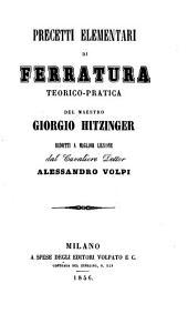 Precetti elementari di ferratura teoricopratica ridotti a miglior lezione da ... Alessandro Volpi