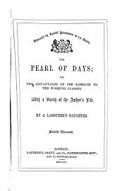 The Pearl of Days, Or, The Advantages of the Sabbath to the Working Classes