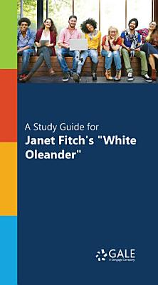 A Study Guide for Janet Fitch s   White Oleander    PDF