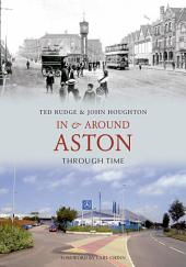 In and Around Aston Through Time