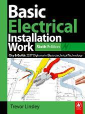 Basic Electrical Installation Work 2357 Edition: Edition 6