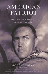 American Patriot: The Life and Wars of Colonel Bud Day