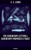 THE SCREWTAPE LETTERS   SCREWTAPE PROPOSES A TOAST  Unabridged  PDF