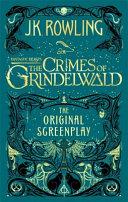 Fantastic Beasts  the Crimes of Grindelwald   the Original Screenplay Book