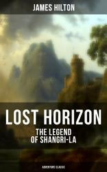 Lost Horizon The Legend Of Shangri La Adventure Classic  Book PDF