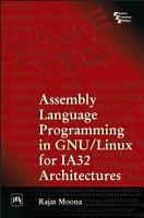 ASSEMBLY LANGUAGE PROGRAMMING IN GNU LINUS FOR IA32 ARCHITECTURES PDF