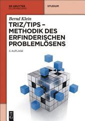 TRIZ/TIPS - Methodik des erfinderischen Problemlösens: Ausgabe 3