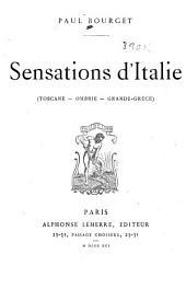 Sensations d'Italie: (Toscane--Ombrie--Grande-Grèce)