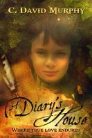 A Diary amp amp amp amp amp amp amp amp amp amp amp amp amp amp   39 s House  Where True Love Endures PDF