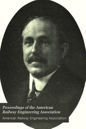 Proceedings of the American Railway Engineering Association: Volume 10, Part 1