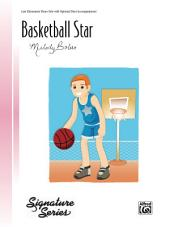 Basketball Star: Late Elementary Piano Solo
