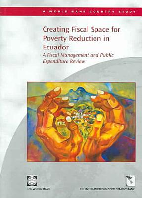 Creating Fiscal Space for Poverty Reduction in Ecuador