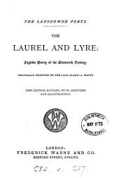 The laurel and lyre, fugitive poetry of the nineteenth century, selected by A.A. Watts