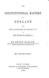 The Constitutional History of England from the Accession of Henry VII to the Death of George II