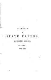 Calendar of State Papers, Domestic Series, of the Reign of Charles I ...: 1633-1634
