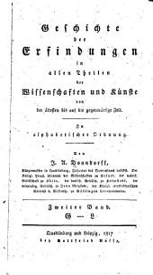 Geschichte der erfindungen in allen theilen der wissenschaften und künste von der altesten bis auf die gegenwärtige zeit. In alphabetischer ordnung: Band 2