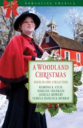 A Woodland Christmas: Four Couples Find Love in the Piney Woods of East Texas