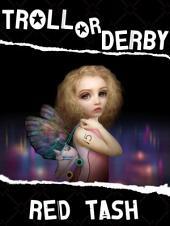 Troll Or Derby: A Fairy Wicked Tale