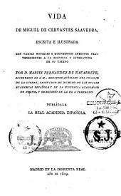 Vida de Miguel de Cervantes Saavedra, escrita e ilustrada con varias noticias y documentos ineditos pertenecientes a la historia y literatura de su tiempo