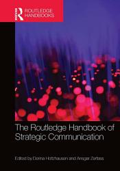 The Routledge Handbook Of Strategic Communication Book PDF