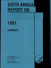 6th Annual Report on Carcinogens (1991)