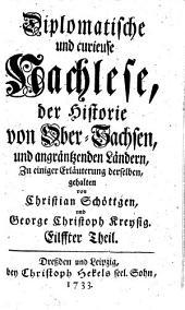 Diplomatische und curieuse Nachlese der Historie von Obersachsen und angrentzenden Ländern: Band 11