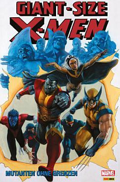 Giant Size X Men   Mutanten ohne Grenzen PDF