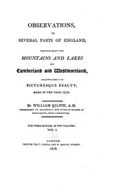 Observations on several parts of England: particularly the mountains and lakes of Cumberland and Westmoreland, relative chiefly to picturesque beauty, made in the year 1772, Volume 1
