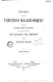 Etudes sur les variations malacologiques d'aprés la faune vivante et fossile de la partie centrale du bassin du Rhône