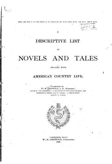Descriptive List s  of Novels and Tales      Novels and tales dealing with American country life  1890 PDF