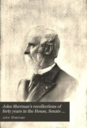 John Sherman's Recollections of Forty Years in the House, Senate and Cabinet: An Autobiography, Volume 2