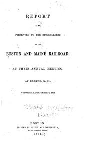Report to be Presented to the Stockholders of the Boston and Maine Railroad at Their Annual Meeting