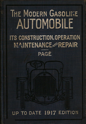 The Modern Gasoline Automobile: Its Design, Construction, Maintenance and Repair