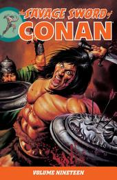 Savage Sword of Conan: Volume 19