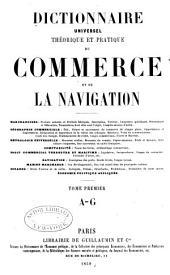 Dictionnaire universel théorique et practique du commerce et de la navigation