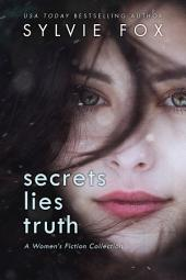 Secrets, Lies & Truth: A Sylvie Fox Women's Fiction Box Set