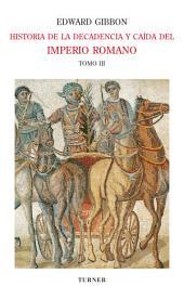 Historia de la decadencia y caída del Imperio Romano. Tomo III: Volumen 3