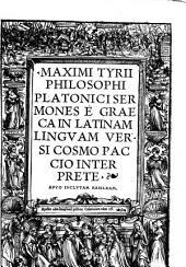 Maximi Tyrii Philosophi Platonici Sermones e Graeca in Latinam Lingvam Versi
